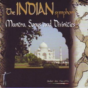 The Indian Symphony - Mantra, Songs and Divinities